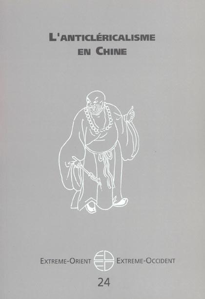 Extrême Orient extrême Occident T.24 ; anticléricalisme en Chine