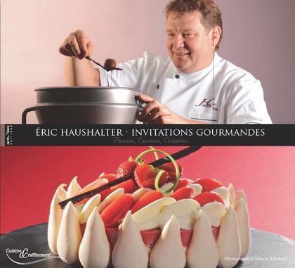 Eric Haushalter ; invitations gourmandes