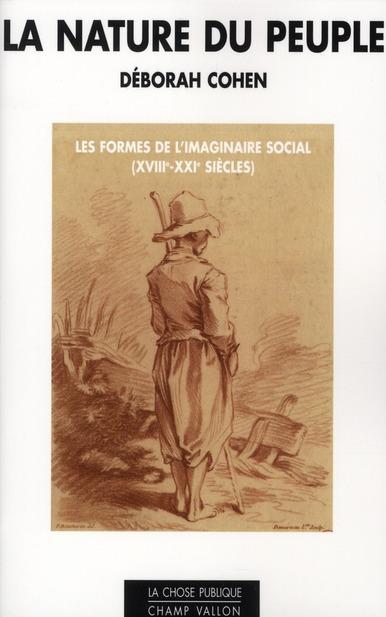 La nature du peuple ; les formes de l'imaginaire social (XVIIIe-XXIe siècles)