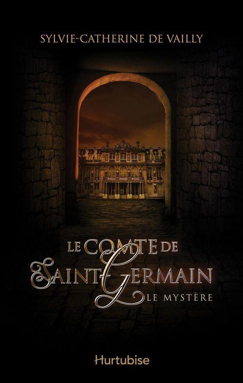 Le comte de Saint-Germain t.1 ; le mystère