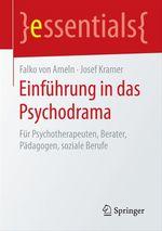 Einführung in das Psychodrama  - Falko Ameln - Josef Kramer