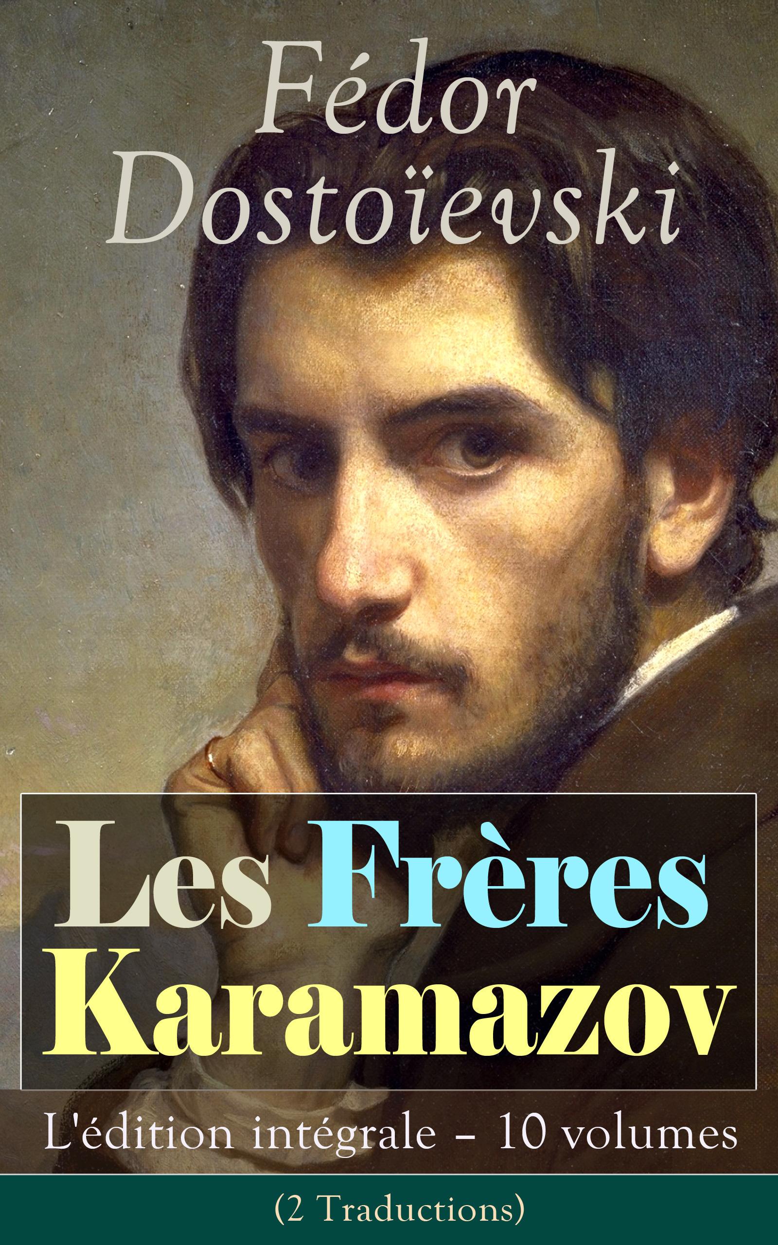 Les Frères Karamazov: L'édition intégrale - 10 volumes (2 Traductions)