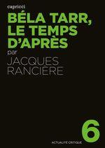 Vente Livre Numérique : Béla Tarr, le temps d'après  - Jacques RANCIERE