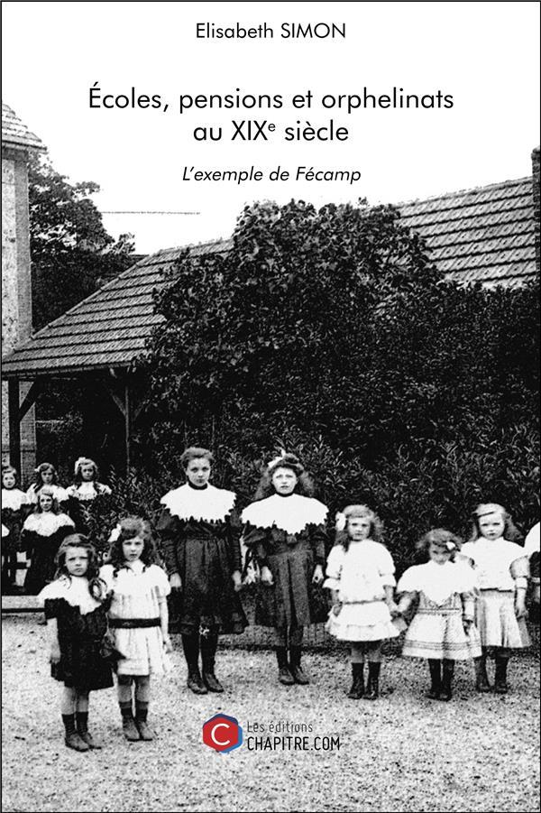 écoles, pensions et orphelinats au XIXe siècle ; l'exemple de Fécamp