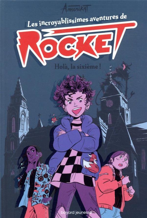 Les incroyablissimes aventures de Rocket t.1 ; holà, la sixième !