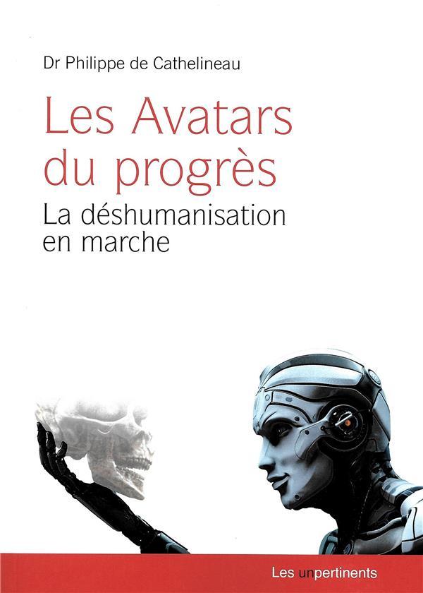 Les avatars du progrès ; la déshumanisation en marche
