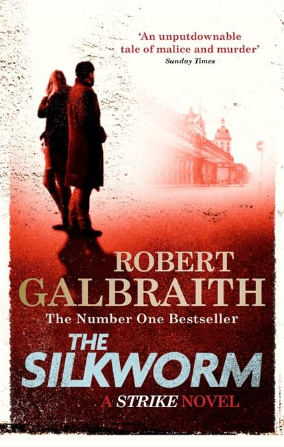 THE SILKWORM - CORMORAN STRIKE: BOOK 2
