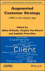 Augmented Customer Strategy  - Virginie Pez-Perard - Gilles N'Goala - Isabelle Prim-Allaz