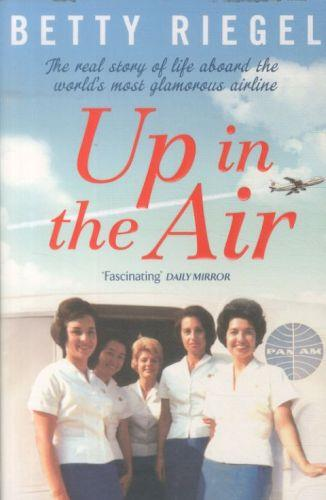 Up in the air - the real story of life aboard the world's most glamorous airline