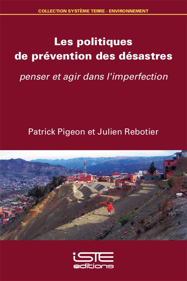 Les politiques de prévention des désastres ; penser et agir dans l'imperfection