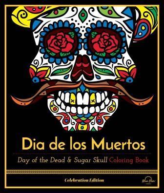 Dia de los muertos day of the dead & sugar skull coloring book