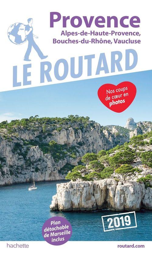 Guide Du Routard Provence 2019 Alpes De Haute Provence Bouches Du Rhône Vaucluse édition 2019 Collectif Hachette Hachette Tourisme Ebook