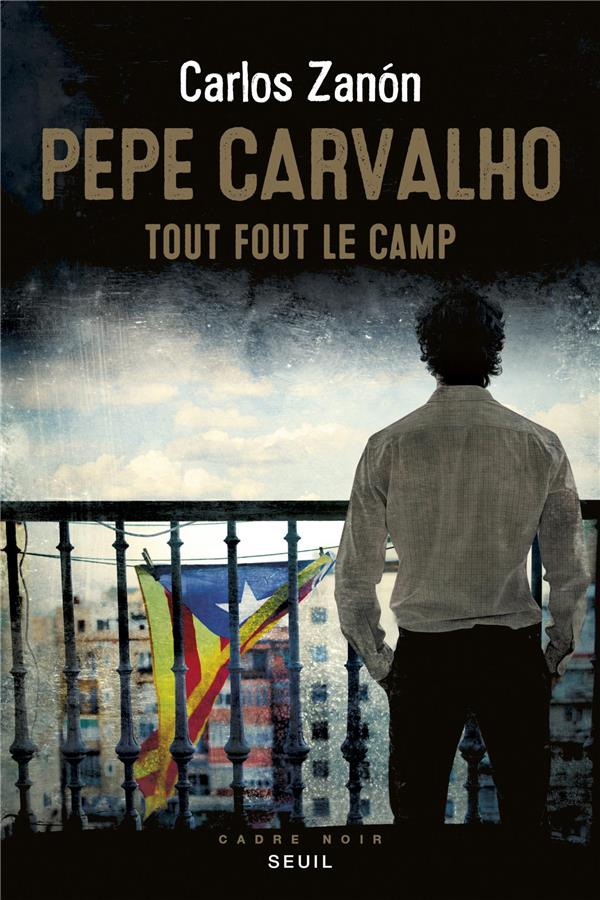 Pepe Carvalho ; tout fout le camp