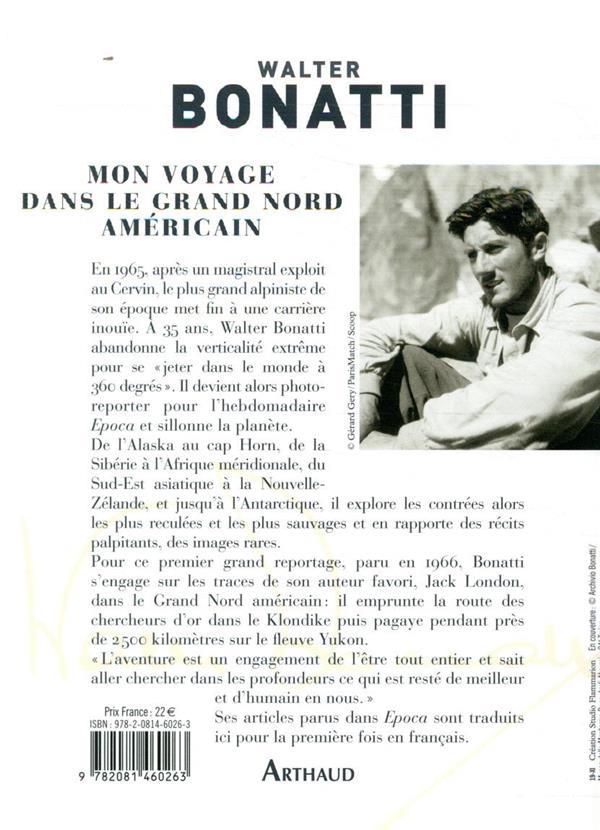 Mon voyage dans le grand nord américain ; les grandes aventures de Bonatti