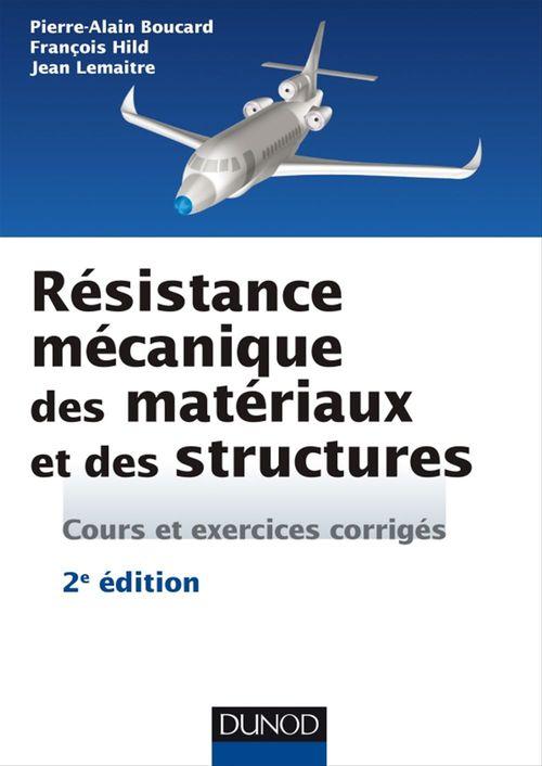 Résistance mécanique des matériaux et des structures ; cours et exercices corrigés (2e édition)