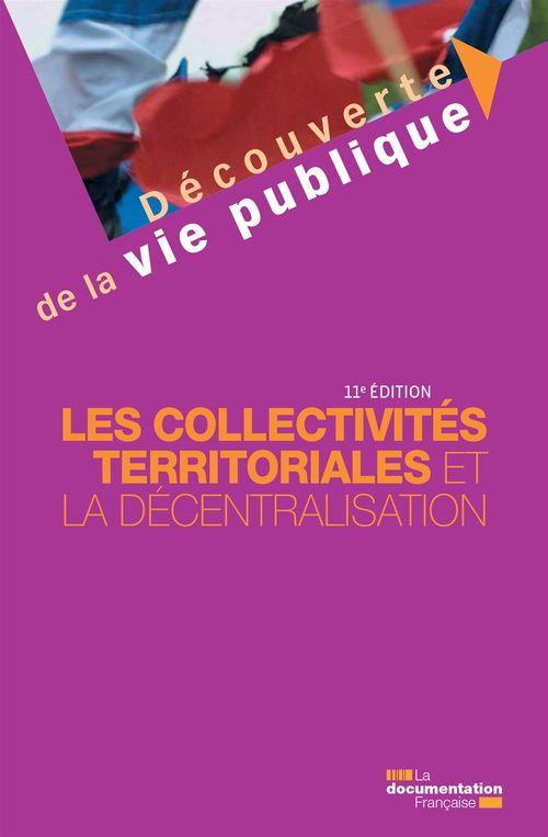 Les collectivités territoriales et la décentralisation - 11e édition