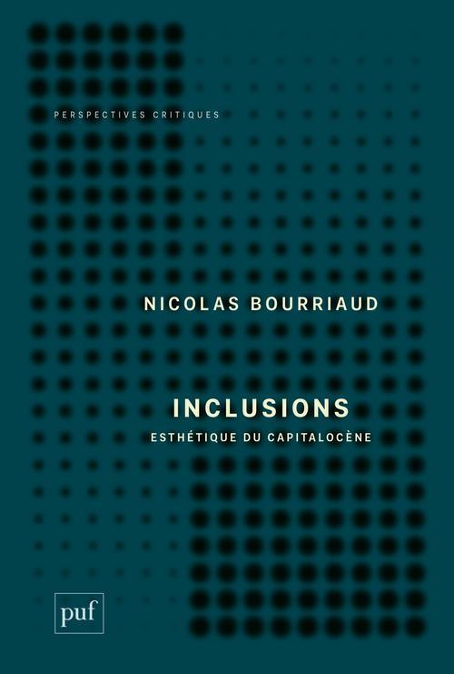 Inclusions ; esthétique du capitalocène
