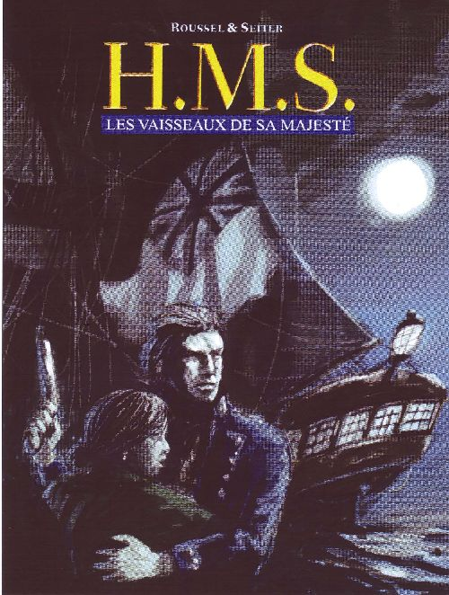 H.M.S. - his majesty's ship ; intégrale t.1 ; les vaisseaux de sa majesté