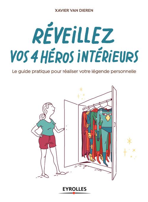 Réveillez vos 4 héros intérieurs  - Xavier Van Dieren