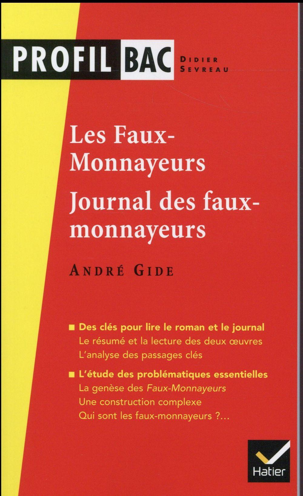 Gide, Les Faux-Monnayeurs ; Journal Des Faux-Monnayeurs