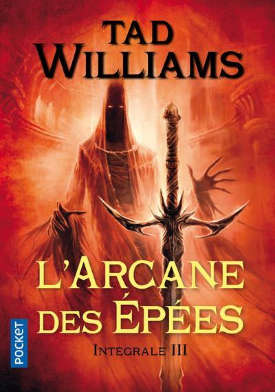 L'Arcane Des Epees ; Integrale T.3