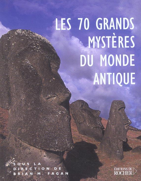 les 70 grands mysteres du monde antique - les civilisations du passe nous livrent leurs secrets