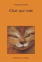 Vente Livre Numérique : Chat qui vole  - François David