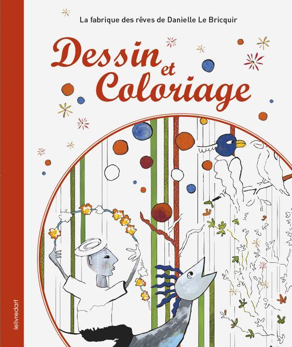 dessin et coloriage ; la Fabrique des rêves de Danielle Le Bricquir