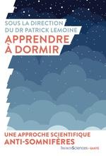 Vente EBooks : Apprendre à dormir. Une approche scientifique anti-somnifères  - Patrick Lemoine