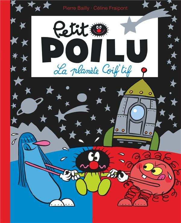PETIT POILU POCHE - TOME 12 - LA PLANETE COIF-TIF (REEDITION) FRAIPONT CELINE