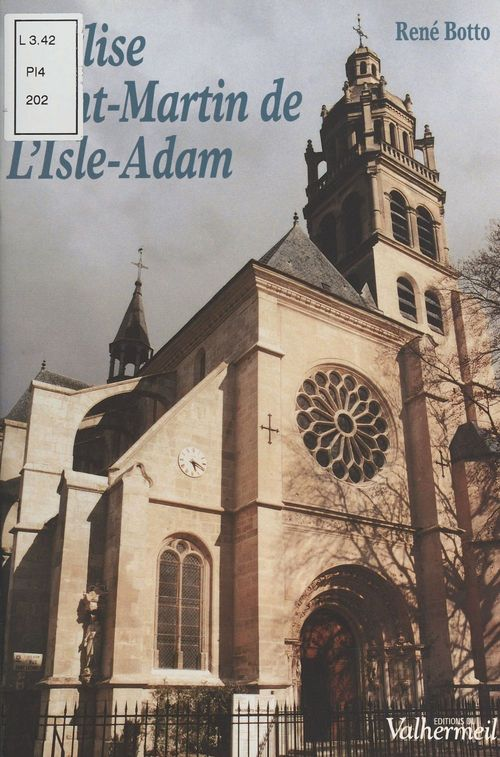 L'Église Saint-Martin de L'Isle-Adam  - René Botto