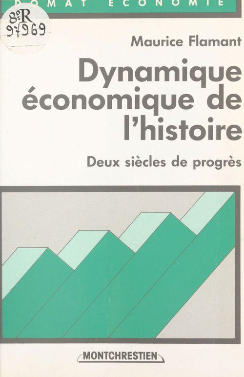 Dynamique economique de l'histoire