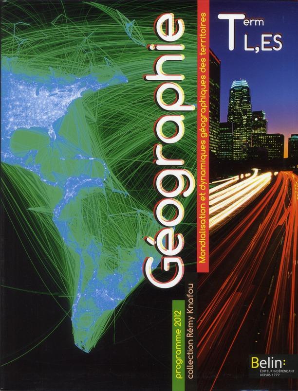 Geographie ; Terminale L, Es ; Manuel De L'Eleve