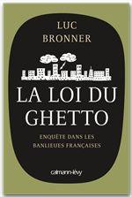 La loi du ghetto ; enquête dans les banlieues françaises