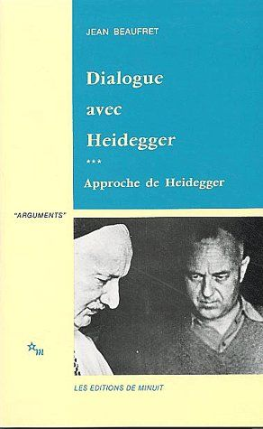 Dialogue avec Heidegger t.3 ; approche de Heidegger