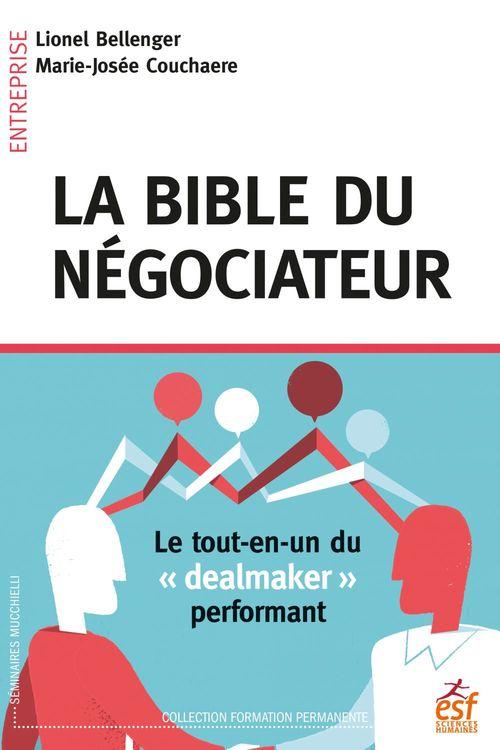 La bible du négociateur ; le tout-en-un pour devenir un