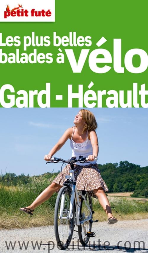 GUIDE PETIT FUTE ; THEMATIQUES ; les plus belles balades à vélo ; Gard, Hérault