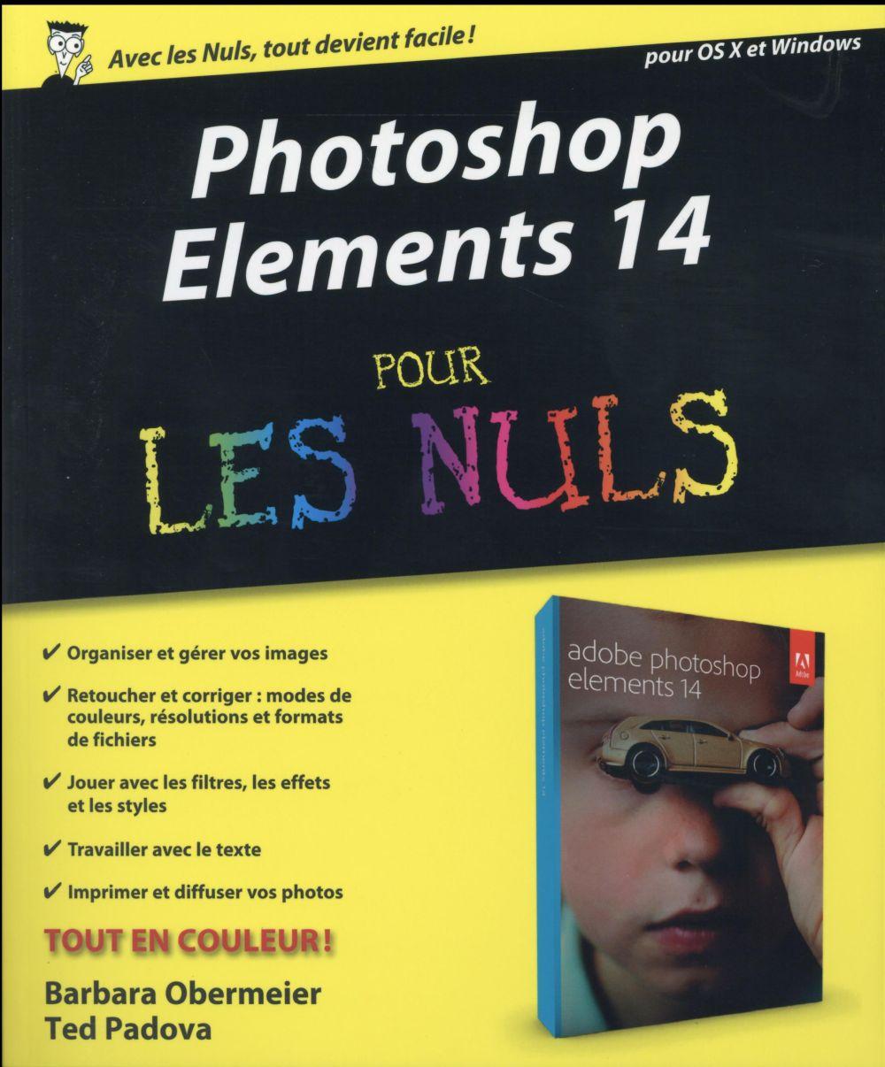 Padova Ted - PHOTOSHOP ELEMENTS 14, POUR LES NULS