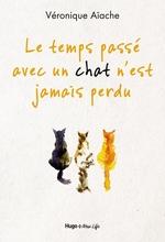 Vente Livre Numérique : Le temps passé avec un chat n'est jamais perdu  - Véronique Aïache