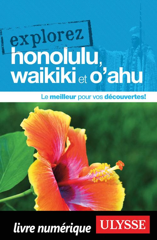 EXPLOREZ ; Honolulu, Waikiki et O'ahu (édition 2017)