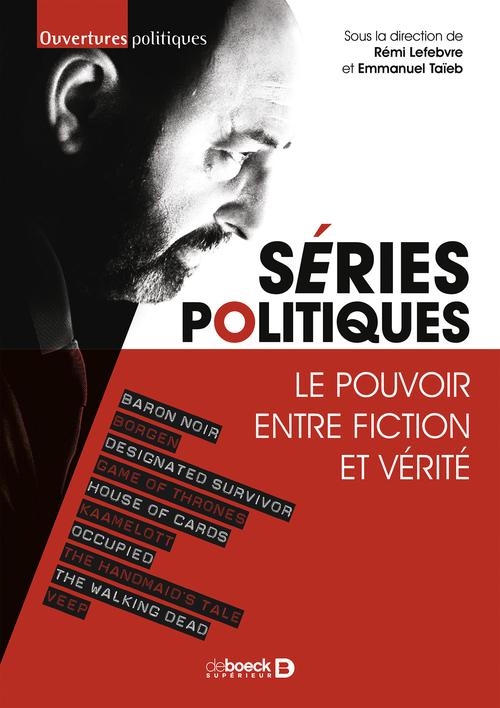 Séries politiques ; le pouvoir entre fiction et vérité