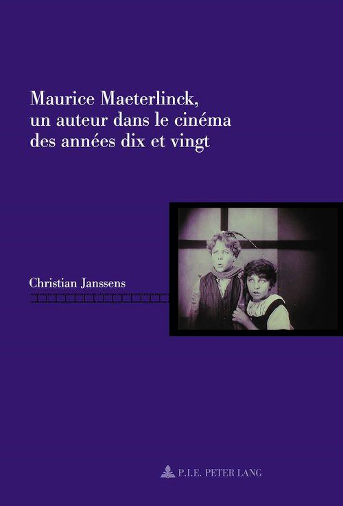 Maurice maeterlinck, un auteur dans le cinema des annees dix et vingt