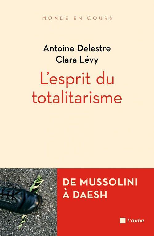 L'esprit du totalitarisme ; de Mussolini à DAESH