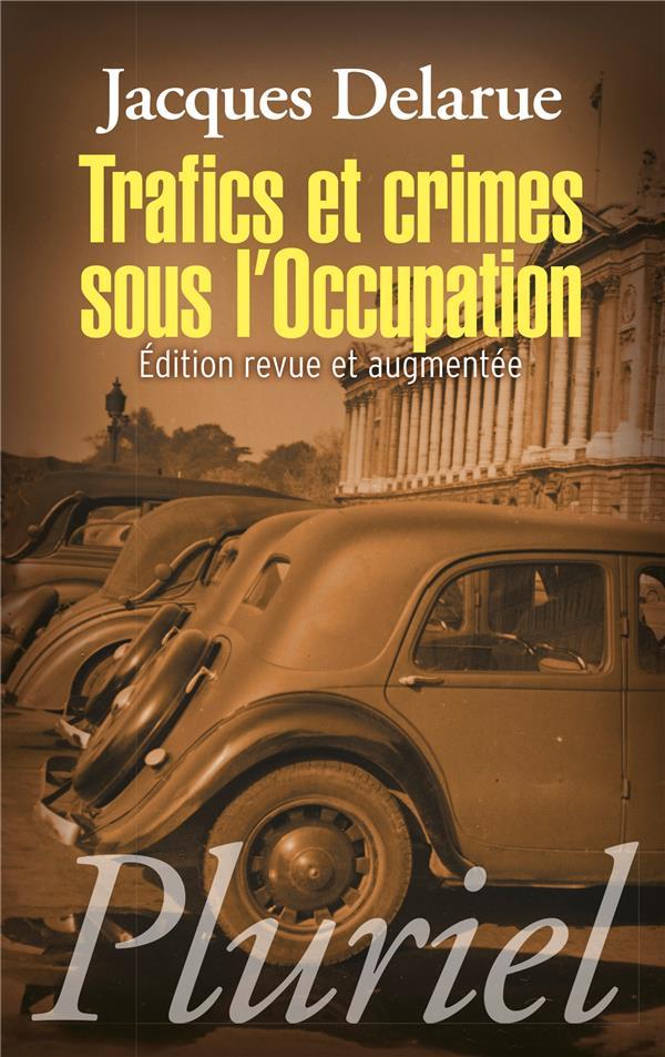 Trafics et crimes sous l'occupation