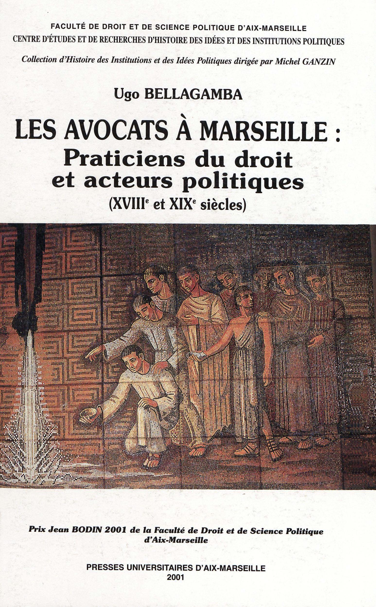 Les avocats à Marseille: praticiens du droit et acteurs politiques