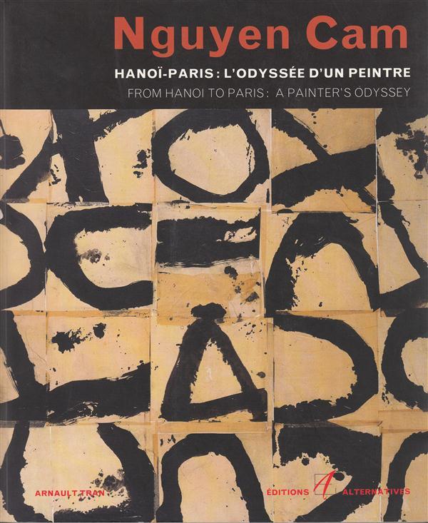 NGUYEN CAM HANOI-PARIS, L'ODYSSEE D'UN PEINTRE
