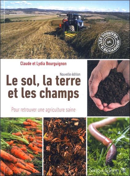 le sol, la terre et les champs ; pour retrouver une agriculture saine
