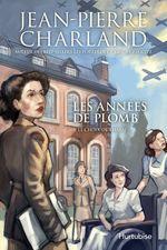 Vente Livre Numérique : Les années de plomb T3 Le choix de Thalie  - Jean-Pierre Charland
