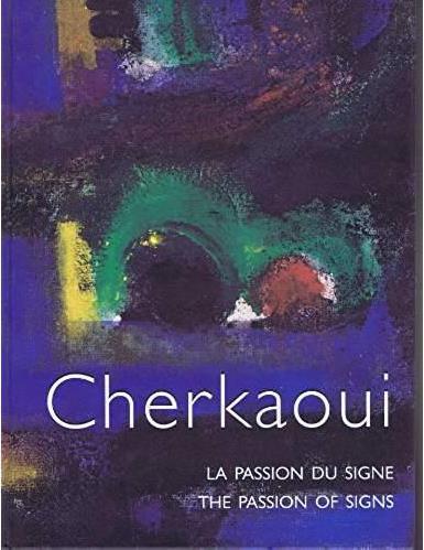 Ahmed Cherkaoui ; la passion du signe
