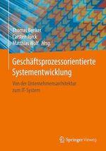 Geschäftsprozessorientierte Systementwicklung  - Matthias Wolf - Carsten Jurck - Thomas Benker